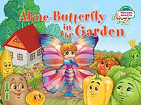 Благовещенская. Бабочка Алина в огороде. Aline-Butterfly in the Garden. (на англ. яз) 1 уровень.