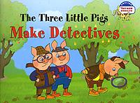 Наумова. Три поросенка становятся детективами. The three Little Pigs Make Detectives./ На англ. яз.¶
