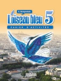 Береговская. Французский язык 5 кл. Р/т. Синяя птица.